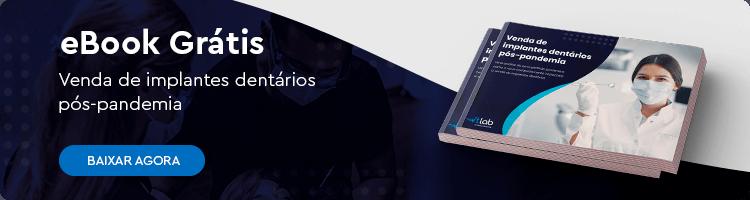 Banner baixe nosso ebook: Venda de implantes dentários pós-pandemia